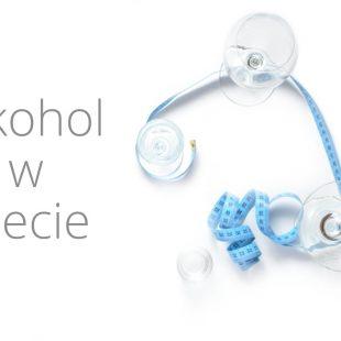Jem Zdrowo a Nie Chudnę #5 Alkohol w Diecie