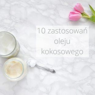 10 zastosowań oleju kokosowego