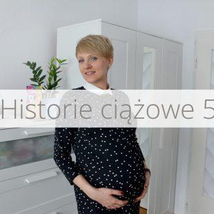 Historie ciążowe 5 Czekamy, śniegowce na ratunek, słodkie zachcianki