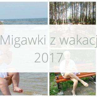 Migawki z wakacji 2017